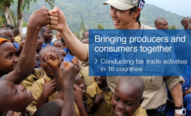 Bringing producers and consumers together : Conducting fair trade activities in 17 countries